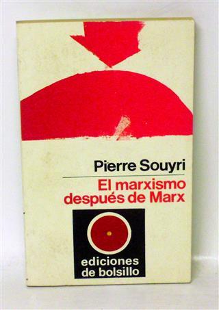 EL MARXISMO DESPU�S DE MARX - SOUYRI, Pierre