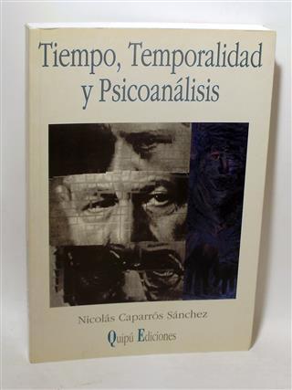 TIEMPO, TEMPORALIDAD Y PSICOAN�LISIS - CAPARR�S S�NCHEZ, Nicol�s